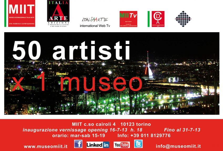 '50 ARTISTI X UN MUSEO' – MUSEO MIIT – 16-31 LUGLIO 2013
