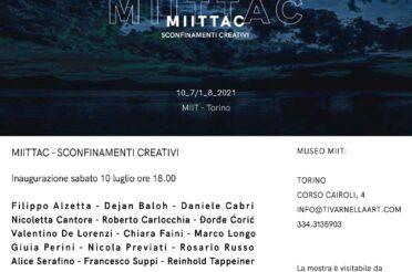 'MIITTAC. SCONFINAMENTI CREATIVI' – MUSEO MIIT – DAL 10 LUGLIO AL 1 AGOSTO 2021